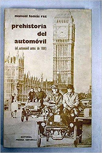 Prehistoria del automóvil : El automovil antes de 1900: Amazon.es: RAZ, MANUEL TOMÁS.: Libros