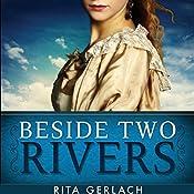 Beside Two Rivers: Daughters of the Potomac, Book 2 | Rita Gerlach