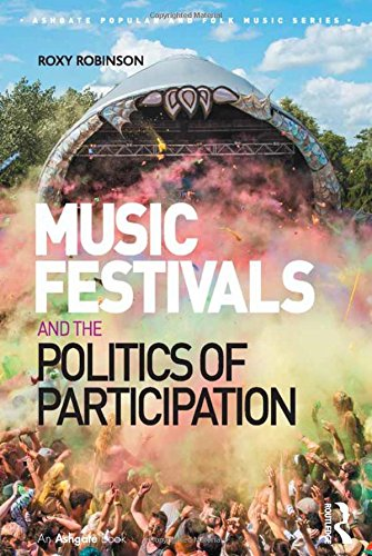 Music Festivals and the Politics of Participation (Ashgate Popular and Folk Music (Seasons Music Festival)