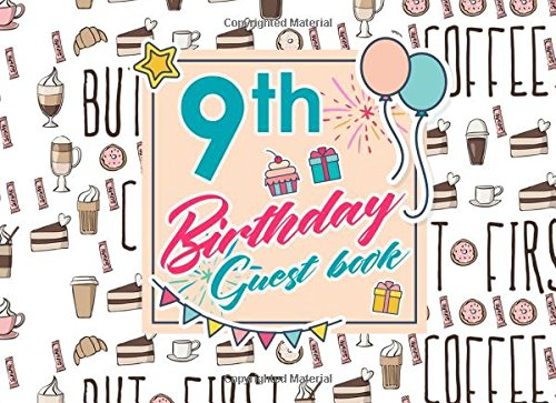 9th Birthday Guest Book: Birthday Girl Guest Book, Guest Book For Visitors, Blank Guest Book Lined, Guest Sign In For Birthday, Cute Coffee Cover (Volume 2) pdf