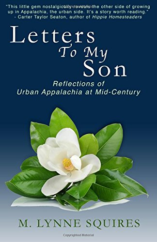 Download Letters to My Son: Reflections of Urban Appalachia at Mid Century PDF