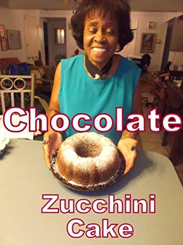 Chocolate Zucchini Cake (English Edition)