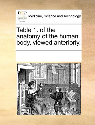 Download Table 1. of the anatomy of the human body, viewed anteriorly. PDF