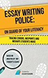 Essay Writing Police: Essay Writing Book for College and High School on How to Correct and Avoid Mistakes. It Will Help to Boost Your Skills in Academic … for Dummies and Aces (Essay Becomes Easy 3)