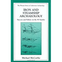 Iron and Steamship Archaeology: Success and Failure on the SS Xantho (The Springer Series in Underwater Archaeology)