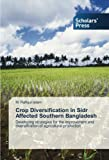 Crop Diversification in Sidr Affected Southern Bangladesh: Developing strategies for the improvement and diversification of agricultural production