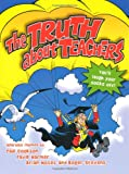 The Truth about Teachers, David Harmer and Brian Moses, 0330447238