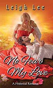 No Fear My Love: A Historical Romance by [Lee, Leigh]