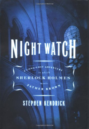 Download Night Watch: A Long-Lost Adventure in Which Sherlock Holmes Meets Father Brown PDF