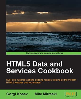 Amazon.com: HTML5 Data and Services Cookbook eBook: Gorgi Kosev, Mite