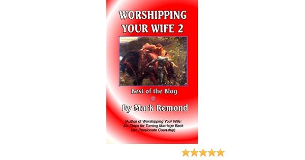 Worship blog wife 6 Key