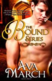 The Bound Series, Ava March, 1478230754