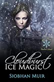 Cloudburst Ice Magic (Cloudburst, Colorado Book 4)