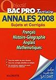Français/Histoire-Géographie/Anglais/Mathématiques Bac Pro Tertiaire : Sujets et Corrigés