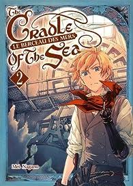 Le Berceau des mers, tome 2 par Mei Nagano