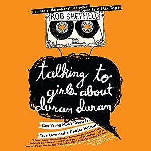Talking to Girls About Duran Duran Audiobook