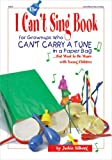 The I Can't Sing Book, Jackie Silberg, 0876591918
