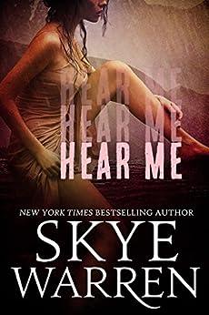 Hear Me: A Dark Romance Novella by [Warren, Skye]