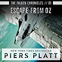 Escape from Oz: The Falken Chronicles, Book 1 Audiobook by Piers Platt Narrated by James Fouhey