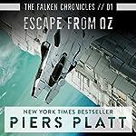 Escape from Oz: The Falken Chronicles, Book 1 | Piers Platt