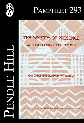 the-ministry-of-presence-without-agenda-in-south-africa-pendle-hill-pamphlets-book-293