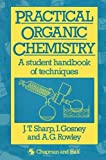 Practical Organic Chemistry, J. T. Sharp and I. Gosney, 0412282305