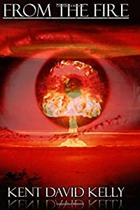 From the Fire: An Epic Saga of the Nuclear Holocaust