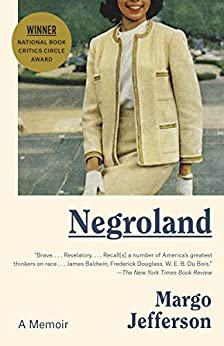 Negroland: A Memoir by [Jefferson, Margo]