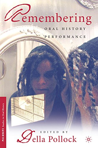 Remembering: Oral History Performance (Palgrave Studies...