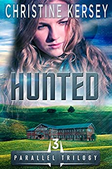 Hunted (Parallel Series, Book 3) (Parallel Trilogy) by [Kersey, Christine]