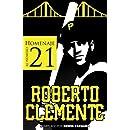 Homenaje al Numero 21: Roberto Clemente (Spanish Edition)