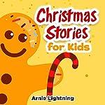 Christmas Stories for Kids and Family!: Christmas Stories, Christmas Jokes, and Fun Christmas Activities for Kids | Arnie Lightning