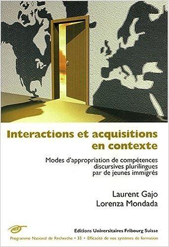 Lire un Interactions et Acquisitions en contexte. Modes d'appropriation de compétences discursives plurilingues par de jeunes immigrés pdf, epub
