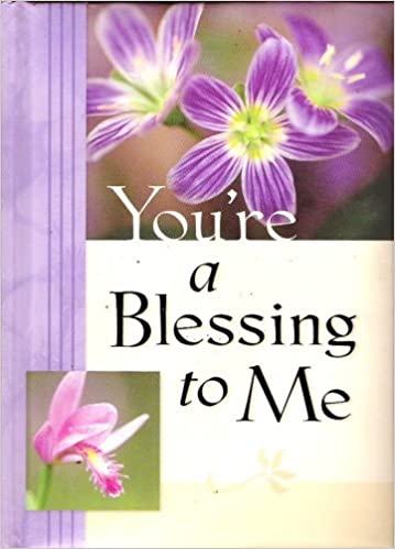 Youre A Blessing To Me Molly C Detweiler 9780310805823 Amazon