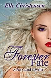 Forever Fate: A Fae Guard Novella (The Fae Guard Book 6)