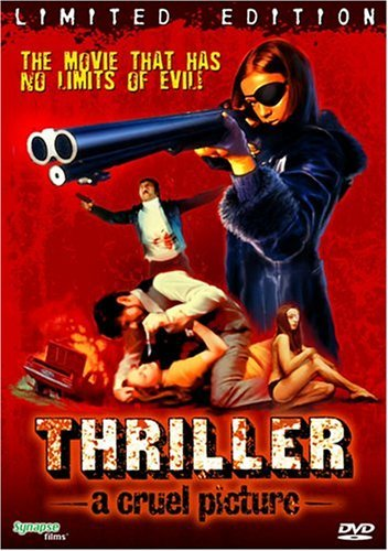 Thriller: A Cruel Picture by Synapse Films (One Call Eye Her They)