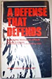 A Defense that Defends, Daniel O. Graham and Gregory A. Fossedal, 0815953178