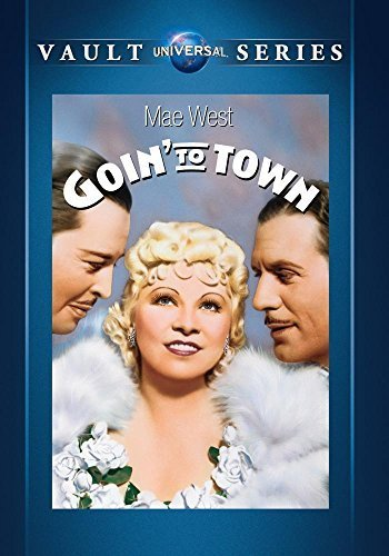 (Goin' To Town by Mae West)