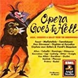 Opera Goes to Hell: Arias, Choruses & Ballet From the Underworld