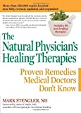 img - for The Natural Physician's Healing Therapies: Proven Remedies Medical Doctors Don't Know by Mark Stengler (2010-01-05) book / textbook / text book