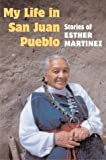 img - for My Life in San Juan Pueblo: STORIES OF ESTHER MARTINEZ by Esther Martinez (2004-03-10) book / textbook / text book