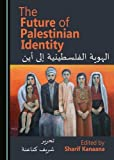 img - for The Future of Palestinian Identity book / textbook / text book