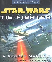 Star Wars Tie Fighter: A Pocket Manual (Star Wars/A Pop Up Book)