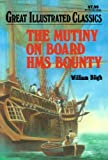 The Mutiny on Board HMS Bounty (Great Illustrated Classics)
