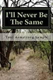 img - for I'll Never Be The Same book / textbook / text book