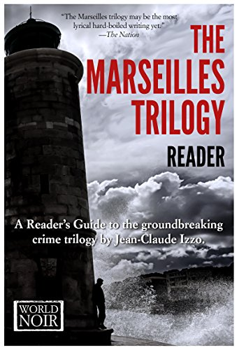 Download PDF The Marseilles Trilogy Reader - A Reader's Guide to the groundbreaking crime trilogy by Jean-Claude Izzo