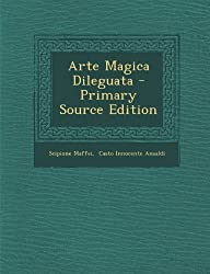 Arte Magica Dileguata - Primary Source Edition