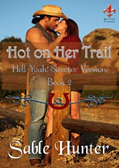 Hot on Her Trail - Sweeter Version (Hell Yeah! Sweeter Version Book 2) by [Hunter, Sable]