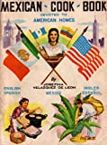 img - for Mexican Cookbook Devoted to American Homes (Libro De Cocina Mexicana Para El Hogar Americano) book / textbook / text book