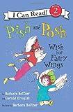 Pish and Posh Wish for Fairy Wings, Gerald Kruglik, 0060514213